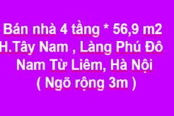 Bán nhà 4 tầng x 56.9m2, Tây Nam, Làng Phú Đô, Nam Từ Liêm, Hà Nội (xe 5 tạ vào vô tư)